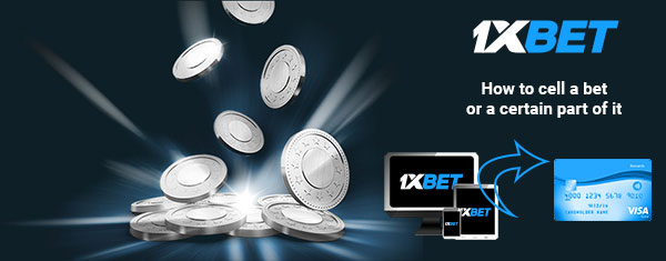 1xbet how to sell a bet